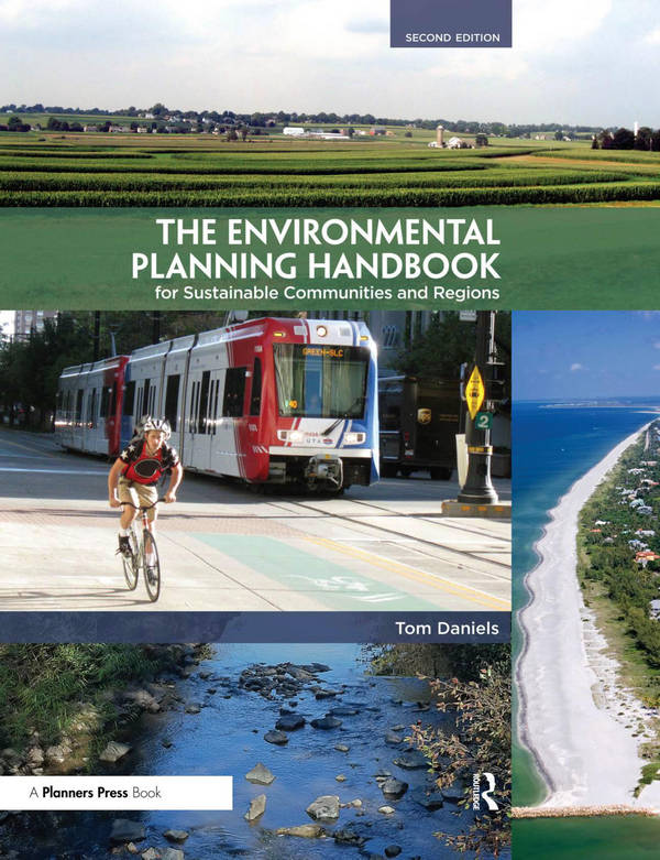 The Environmental Planning Handbook for Sustainable Communities and Regions (2nd Edition)