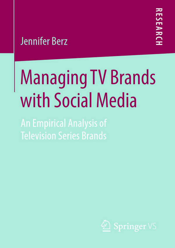Managing TV Brands with Social Media - An Empirical Analysis of Television Series Brands
