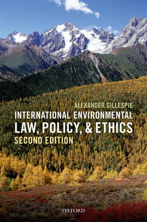 International Environmental Law, Policy, and Ethics (2nd Edition)