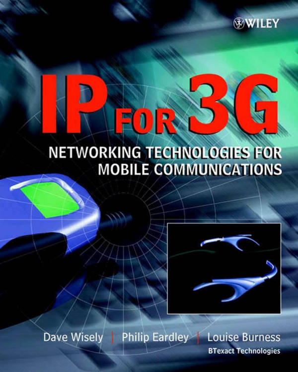 IP for 3G - Networking Technologies for Mobile Communications