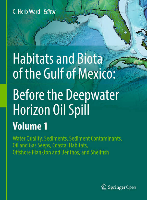 Habitats and Biota of the Gulf of Mexico - Before the Deepwater Horizon Oil Spill - Volume 1 - Water Quality, Sediments, Sediment Contaminants, Oil and Gas Seeps, Coastal Habitats, Offshore Plankton