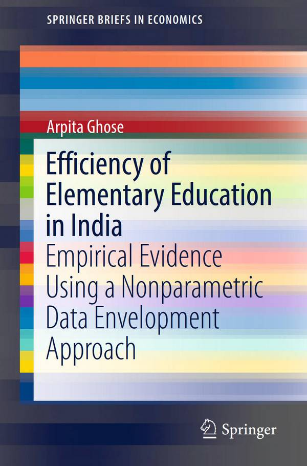 Efficiency of Elementary Education in India - Empirical Evidence Using a Nonparametric Data Envelopment Approach