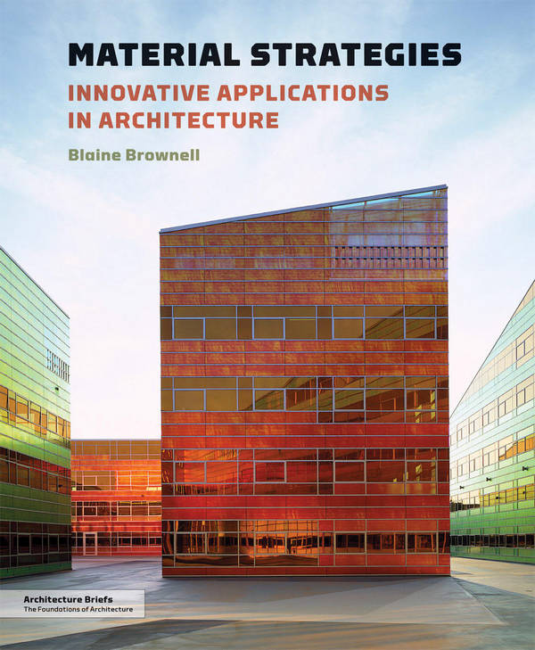Material Strategies - Innovative Applications in Architecture