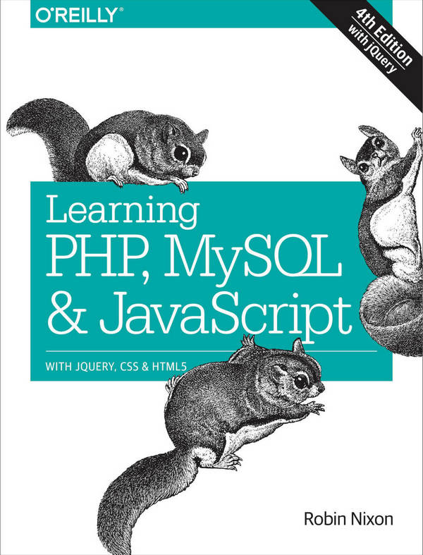 Learning PHP, MySQL & JavaScript - With jQuery, CSS & HTML5 (4th Edition)