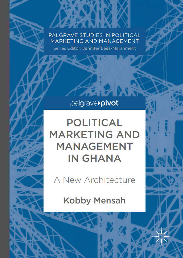 Political Marketing and Management in Ghana - A New Architecture