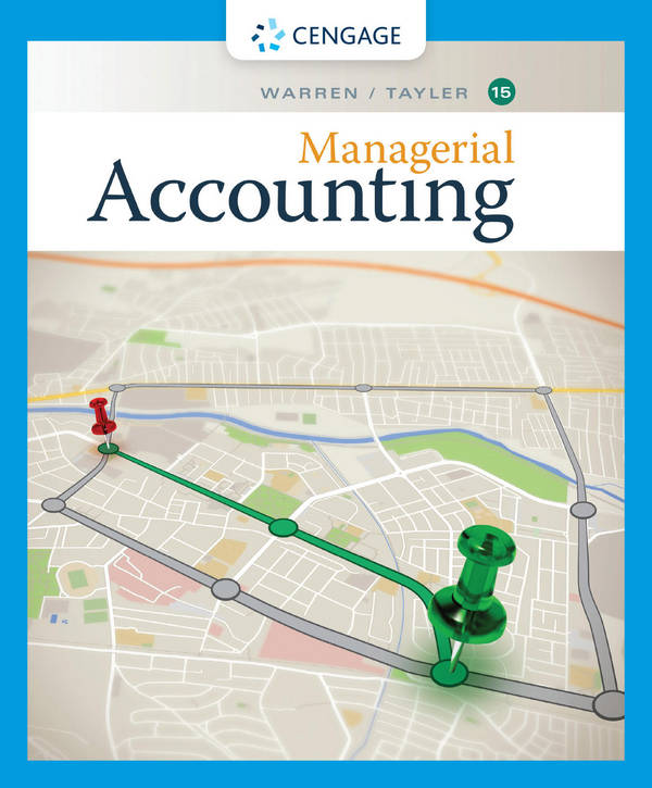 Managerial Accounting (Warren, 15th Edition)