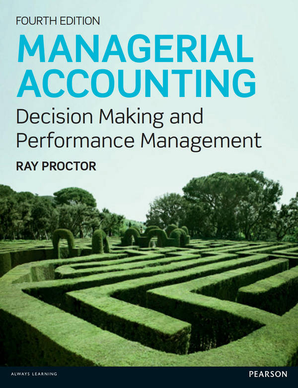 Managerial Accounting - Decision Making and Performance Management (4th Edition)