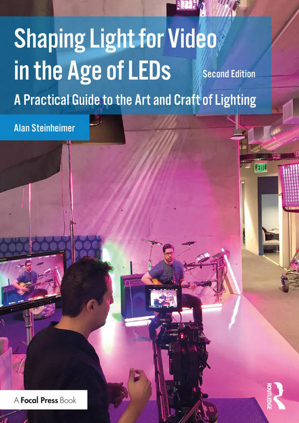 Shaping Light for Video in the Age of LEDs - A Practical Guide to the Art and Craft of Lighting (2nd Edition)
