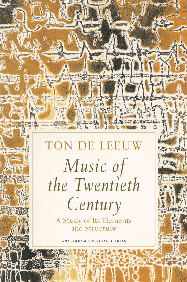 Music of the Twentieth Century - A Study of Its Elements and Structure