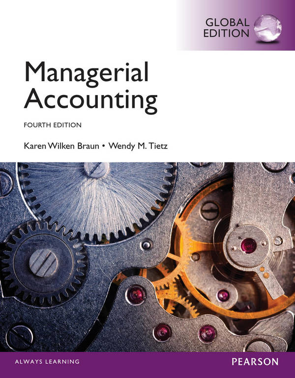 Managerial Accounting (Braun, 4th Global Edition)