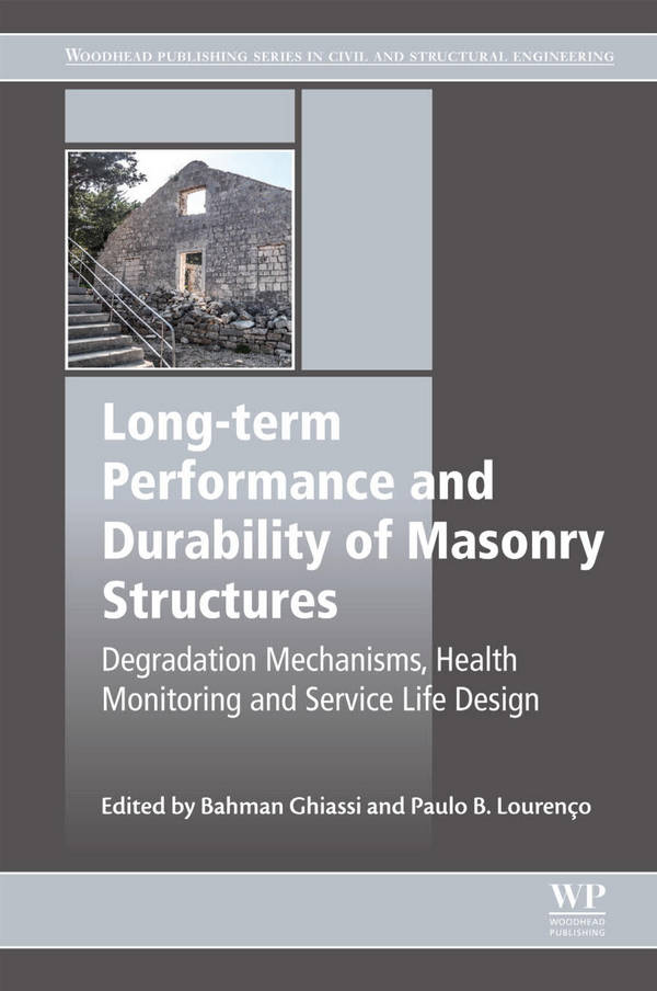 Long-Term Performance and Durability of Masonry Structures - Degradation Mechanisms, Health Monitoring and Service Life Design