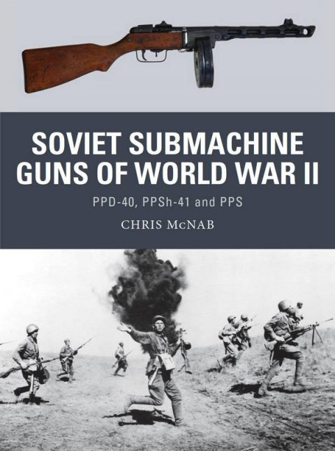 Soviet Submachine Guns of World War II - PPD-40, PPSh-41 and PPS