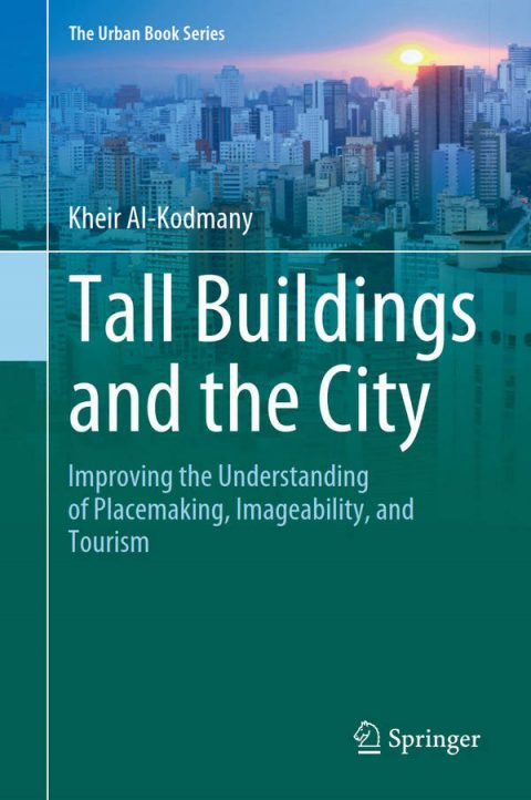 Tall Buildings and the City - Improving the Understanding of Placemaking, Imageability, and Tourism