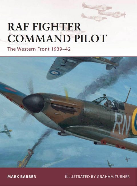 RAF Fighter Command Pilot - The Western Front 1939-42 (Osprey Warrior 164)