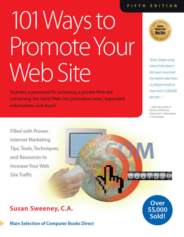 101 Ways to Promote Your Web Site - Filled with Proven Internet Marketing Tips, Tools, Techniques, and Resources to Increase Your Web Site Traffic (5th Edition)