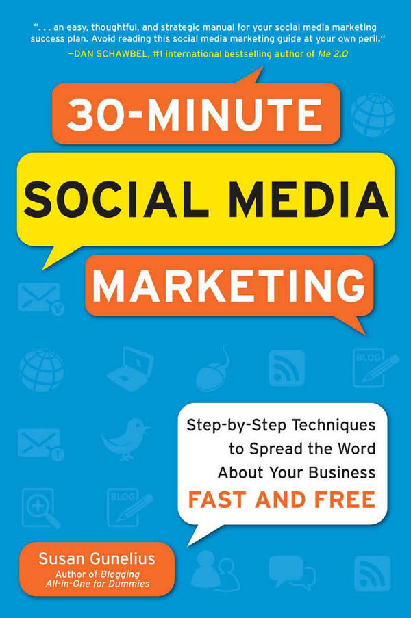 30-Minute Social Media Marketing - Step-by-Step Techniques to Spread the Word About Your Business