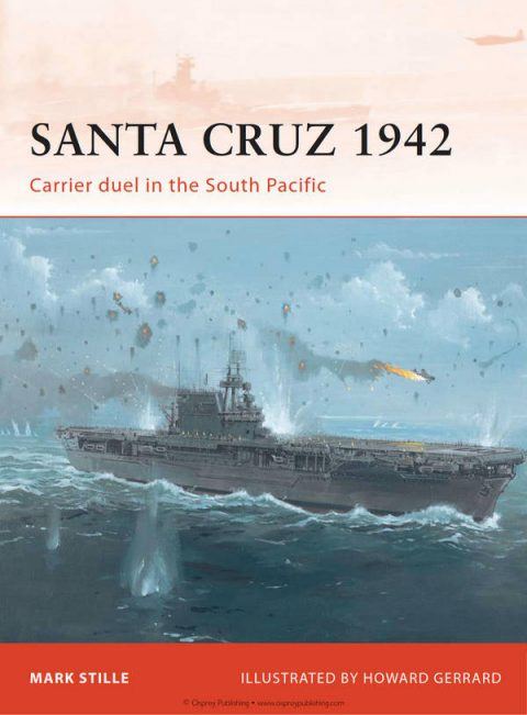 Santa Cruz 1942 - Carrier Duel in the South Pacific (Osprey Campaign 247)