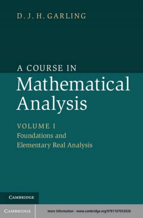 A Course in Mathematical Analysis - Volume 1 - Foundations and Elementary Real Analysis