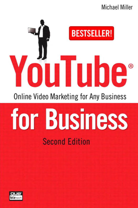 YouTube for Business - Online Video Marketing for Any Business (2nd Edition)
