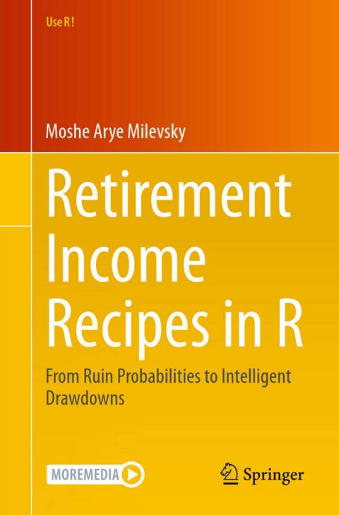 Retirement Income Recipes in R - From Ruin Probabilities to Intelligent Drawdowns