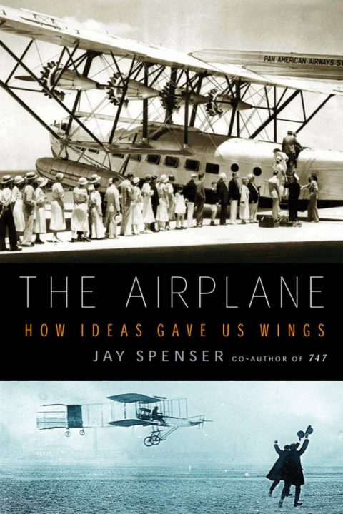 The Airplane - How Ideas Gave Us Wings