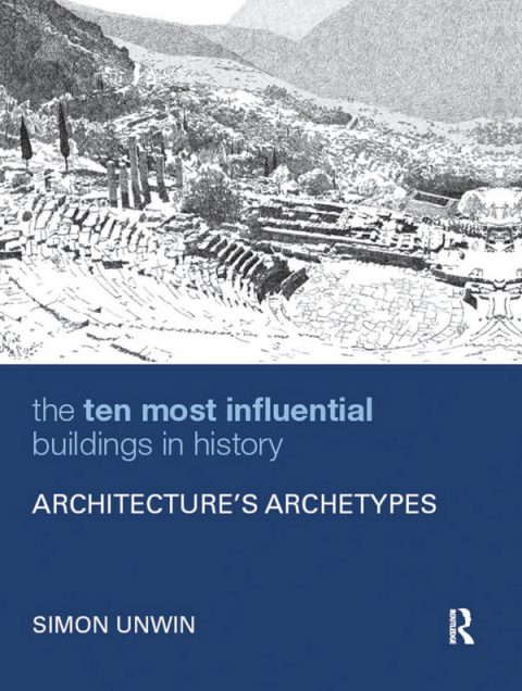 The Ten Most Influential Buildings in History - Architecture's Archetypes