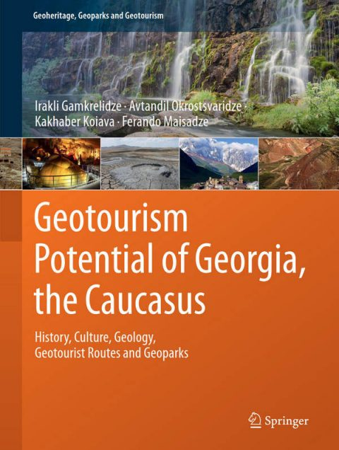 Geotourism Potential of Georgia, the Caucasus - History, Culture, Geology, Geotourist Routes and Geoparks