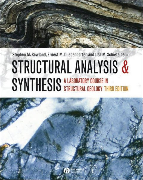 Structural Analysis and Synthesis - A Laboratory Course in Structural Geology (3rd Edition)