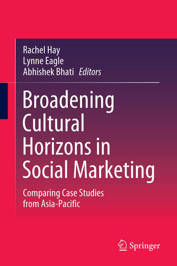 Broadening Cultural Horizons in Social Marketing - Comparing Case Studies from Asia-Pacific