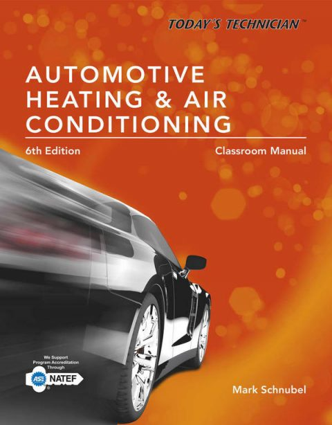Today's Technician - Classroom Manual & Shop Manual for Automotive Heating & Air Conditioning (6th Edition)