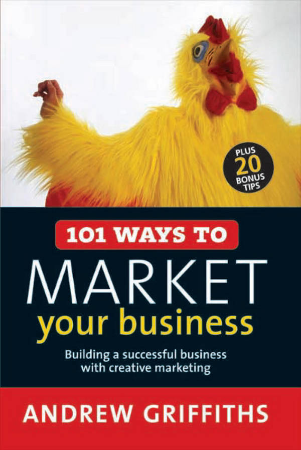 101 Ways to Market Your Business - Building a Successful Business with Creative Marketing
