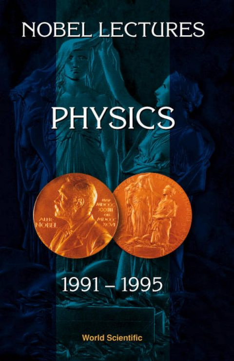 Nobel Lectures in Physics 1991-1995