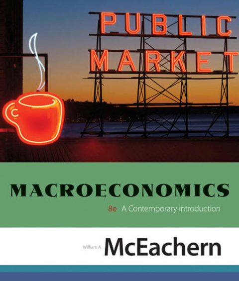 Macroeconomics - A Contemporary Introduction (8th Edition)