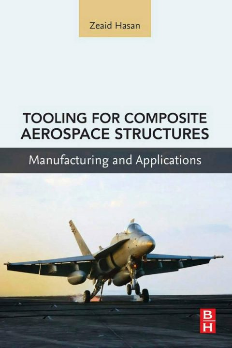 Tooling for Composite Aerospace Structures - Manufacturing and Applications