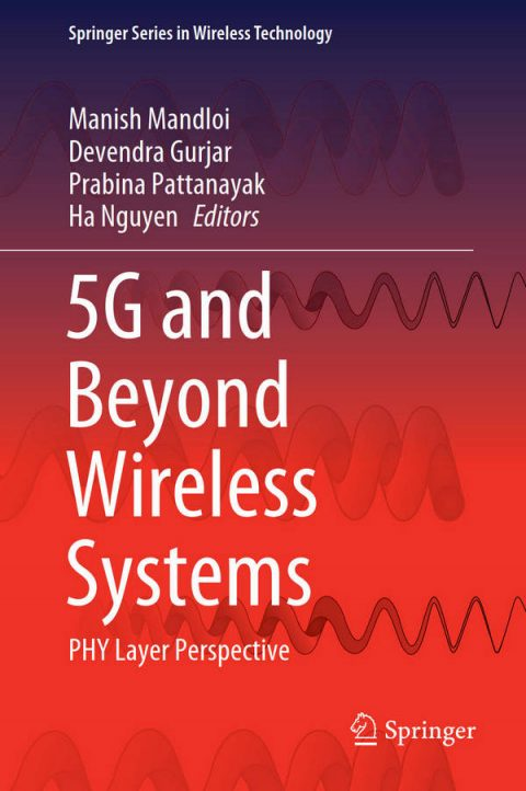 5G and Beyond Wireless Systems - PHY Layer Perspective
