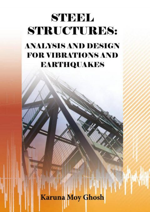 Steel Structures - Analysis and Design for Vibrations and Earthquakes - Based on Eurocode 3 and Eurocode 8
