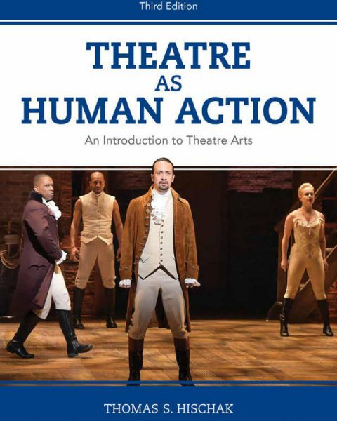 Theatre as Human Action - An Introduction to Theatre Arts (3rd Edition)