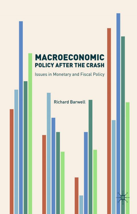 Macroeconomic Policy after the Crash - Issues in Monetary and Fiscal Policy