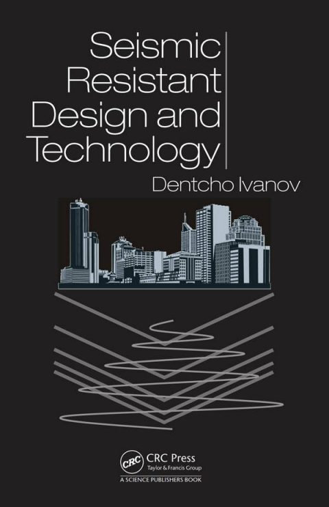 Seismic Resistant Design and Technology