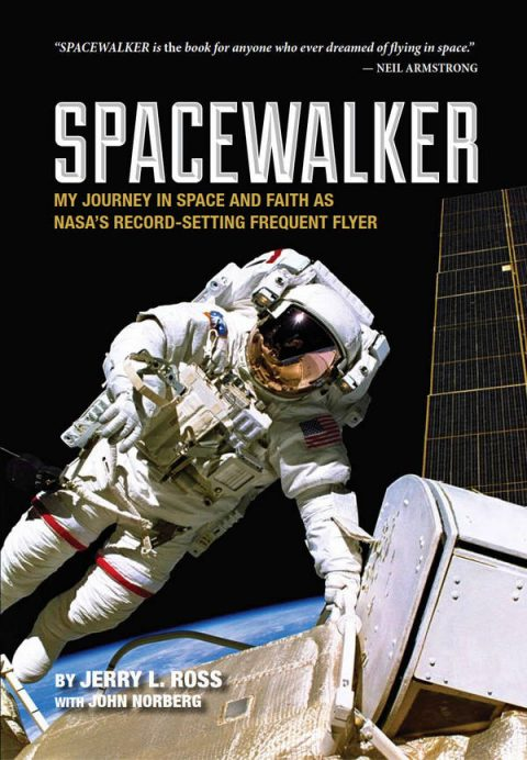 Spacewalker - My Journey in Space and Faith as NASA's Record-Setting Frequent Flyer