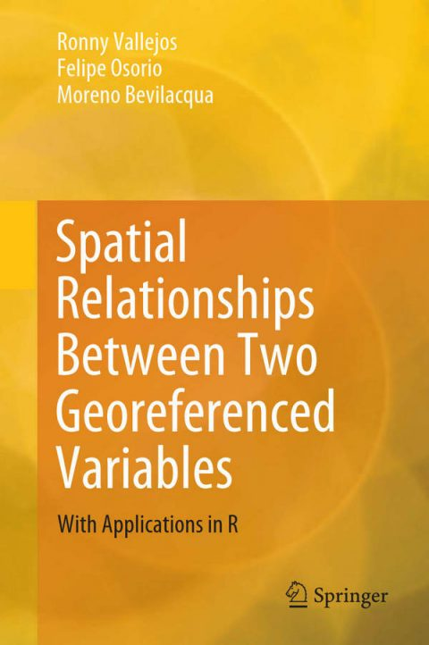 Spatial Relationships Between Two Georeferenced Variables - With Applications in R
