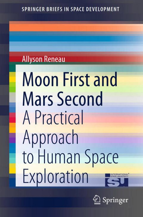 Moon First and Mars Second - A Practical Approach to Human Space Exploration