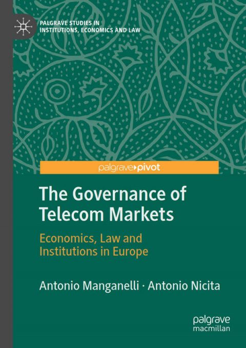 The Governance of Telecom Markets - Economics, Law and Institutions in Europe
