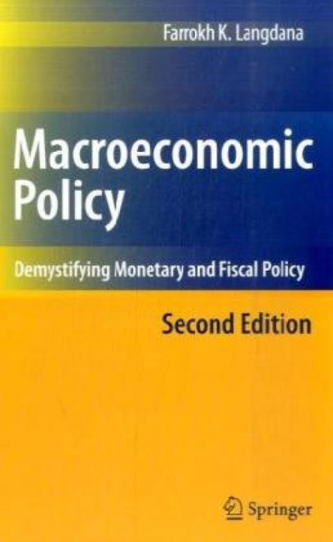 Macroeconomic Policy - Demystifying Monetary and Fiscal Policy (2nd Edition)