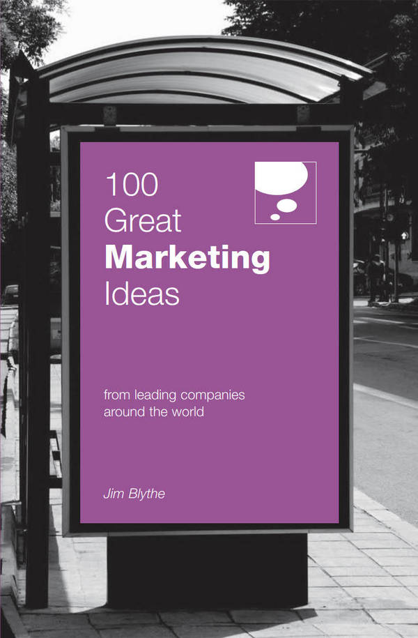 100 Great Marketing Ideas - From Leading Companies Around the World
