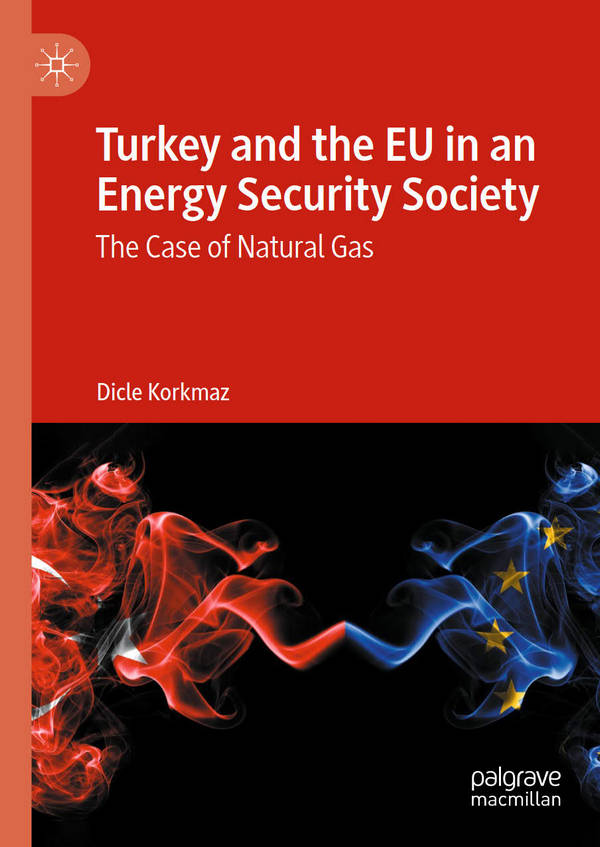 Turkey and the EU in an Energy Security Society - The Case of Natural Gas