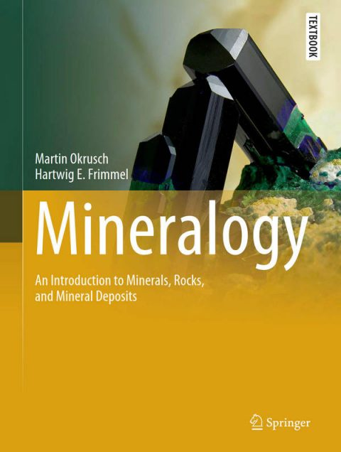 Mineralogy - An Introduction to Minerals, Rocks, and Mineral Deposits