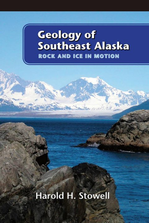 Geology of Southeast Alaska - Rock and Ice in Motion