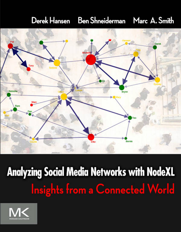 Analyzing Social Media Networks with NodeXL - Insights from a Connected World