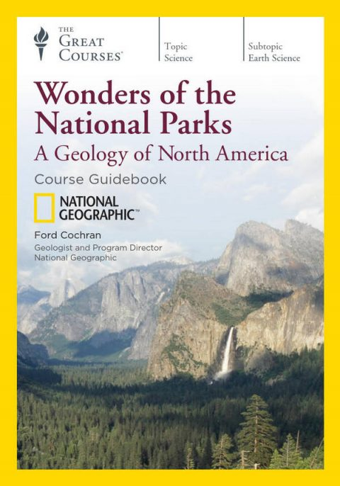 Wonders of the National Parks - A Geology of North America - Course Guidebook
